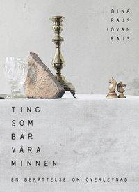 bokomslag Ting som bär våra minnen : en bok om överlevnad