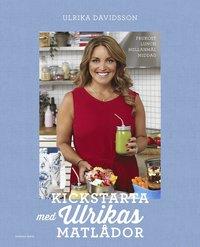 bokomslag Kickstarta med Ulrikas matlådor : frukost, lunch, mellanmål, middag