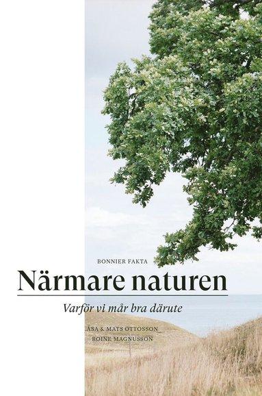 bokomslag Närmare naturen : vetenskap och vetskap om varför vi mår bra därute