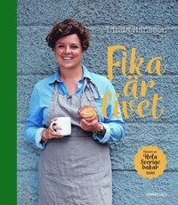 bokomslag Fika är livet : vinnare av Hela Sverige bakar 2019
