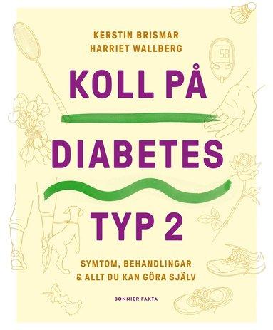 bokomslag Koll på diabetes typ 2 : symtom, behandlingar & allt du kan göra själv