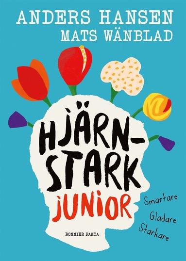 bokomslag Hjärnstark junior : smartare, gladare, starkare