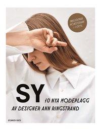 bokomslag Sy : 10 nya modeplagg av designer Ann Ringstrand