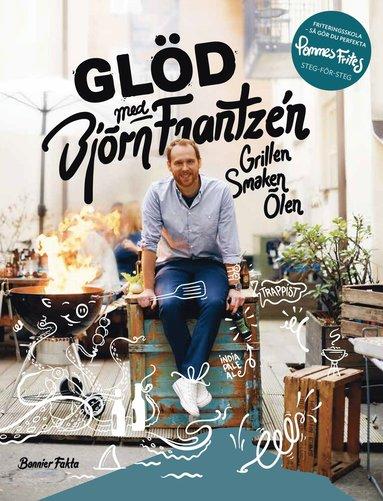 bokomslag Glöd med Björn Frantzén : grillen, smaken, ölen