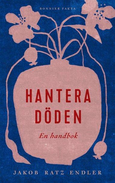 bokomslag Hantera döden – en handbok