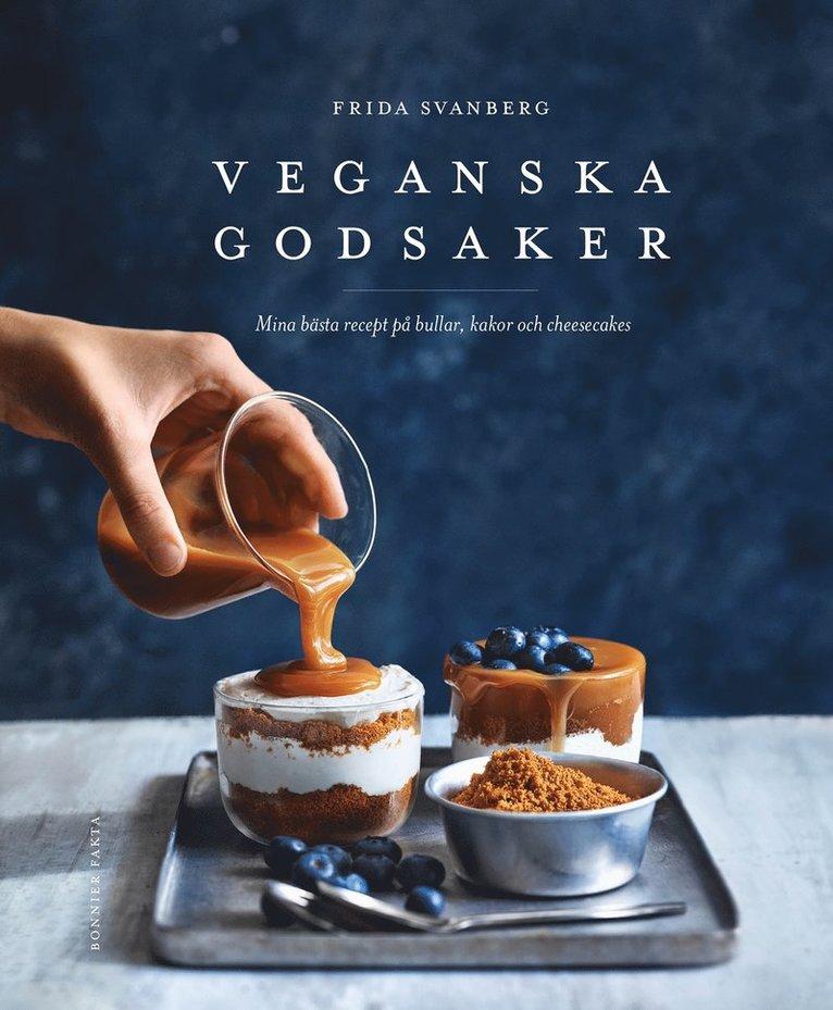 Veganska godsaker : mina bästa recept på bullar, kakor och cheesecakes 1