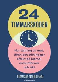 bokomslag 24-timmarskoden : Hur tajming av mat, sömn och träning ger effekter på hjärna, immunförsvar och vikt