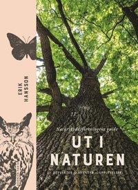 bokomslag Ut i naturen : Naturskyddsföreningens guide - utflykter, äventyr, upplevelser
