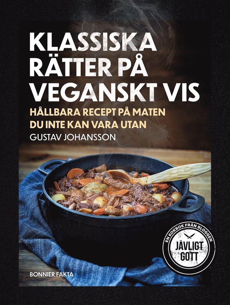 Klassiska rätter på veganskt vis : hållbara recept på maten du inte kan vara utan 1