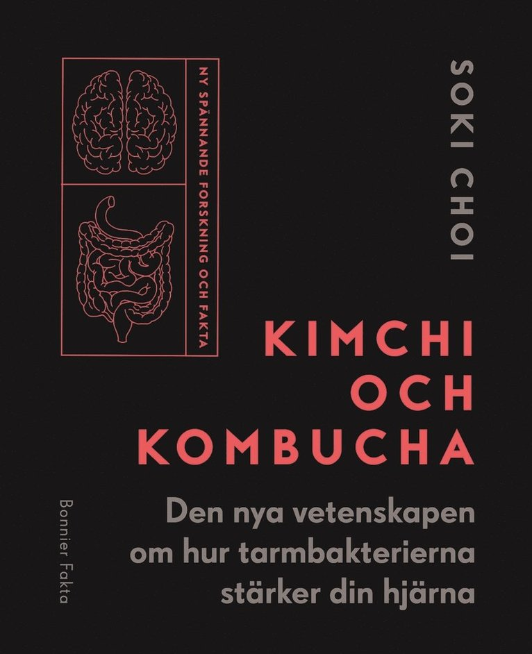 Kimchi och Kombucha : den nya vetenskapen om hur tarmbakterierna stärker din hjärna 1