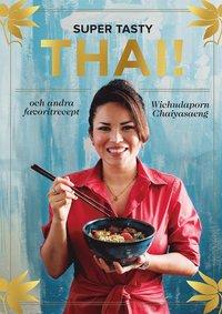 bokomslag Super tasty thai! : och andra favoritrecept