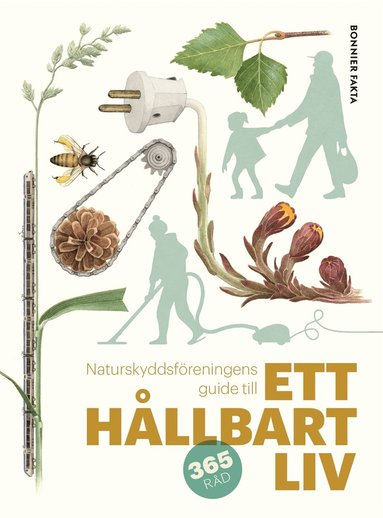 bokomslag Naturskyddsföreningens guide till ett hållbart liv