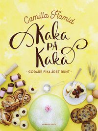 bokomslag Kaka på kaka : Godare fika året runt