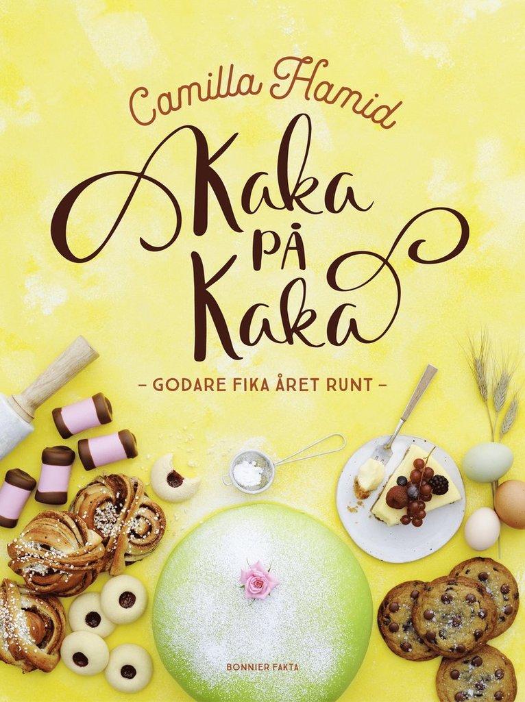 Kaka på kaka : Godare fika året runt 1
