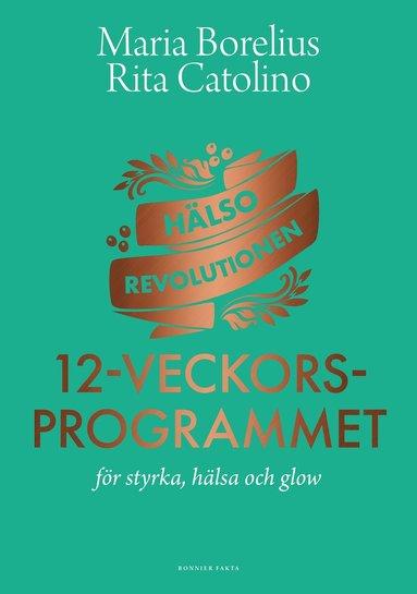 bokomslag Hälsorevolutionen: 12-veckorsprogrammet : för styrka, hälsa och glow