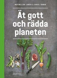bokomslag Ät gott och rädda planeten