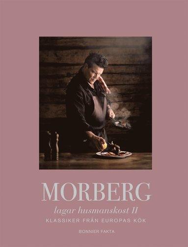 bokomslag Morberg lagar husmanskost II : Klassiker från Europas kök