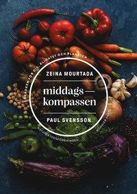 bokomslag Middagskompassen : Naturskyddsföreningens hållbara och klimatsmarta kokbok