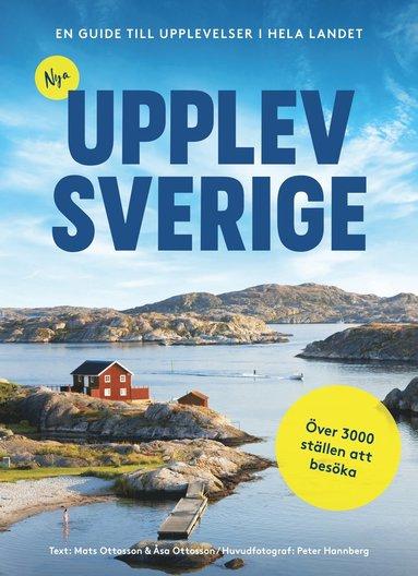 bokomslag Nya Upplev Sverige : En guide till upplevelser i hela landet