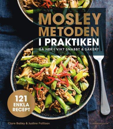 bokomslag Mosleymetoden i praktiken : gå ner i vikt snabbt & säkert