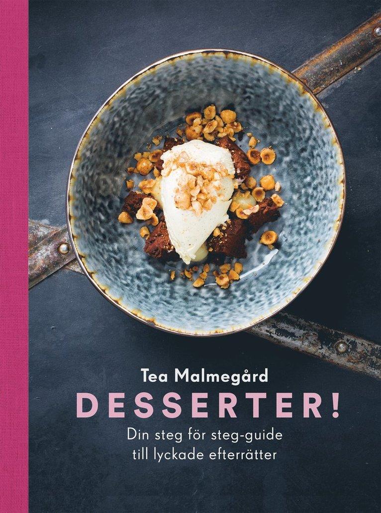 Desserter! : din steg för steg-guide till lyckade efterrätter 1