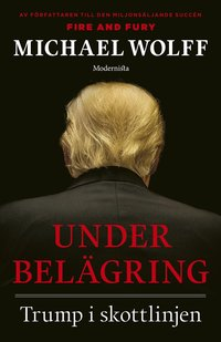 bokomslag Under belägring: Trump i skottlinjen