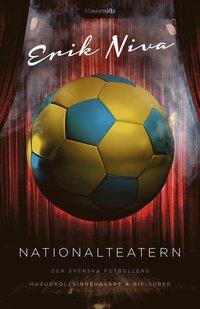 bokomslag Nationalteatern : den svenska fotbollens huvudrollsinnehavare och bifigurer