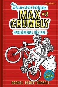 bokomslag Den otursförföljde Max Crumbly #3 : marodörernas mästare