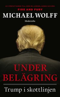bokomslag Under belägring : Trump i skottlinjen