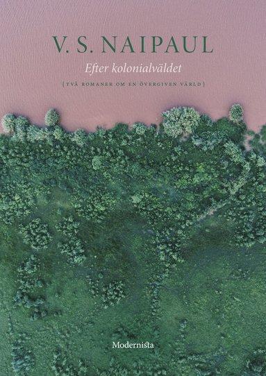 bokomslag Efter kolonialväldet : två romaner om en övergiven värld