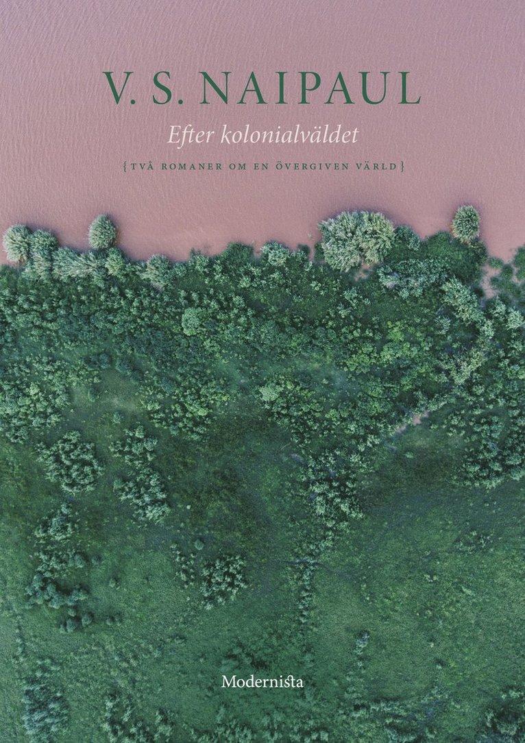 Efter kolonialväldet : två romaner om en övergiven värld 1