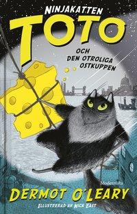 bokomslag Ninjakatten Toto och den otroliga ostkuppen