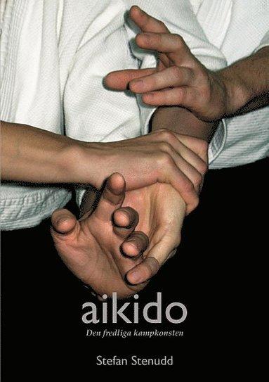 bokomslag Aikido - den fredliga kampkonsten