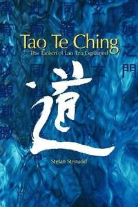 bokomslag Tao Te Ching: The Taoism of Lao Tzu Explained