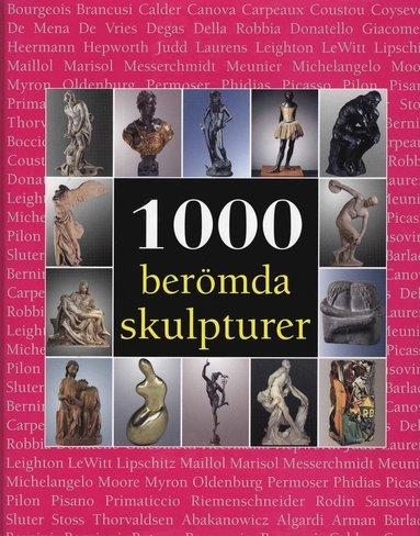 bokomslag 1000 berömda skulpturer