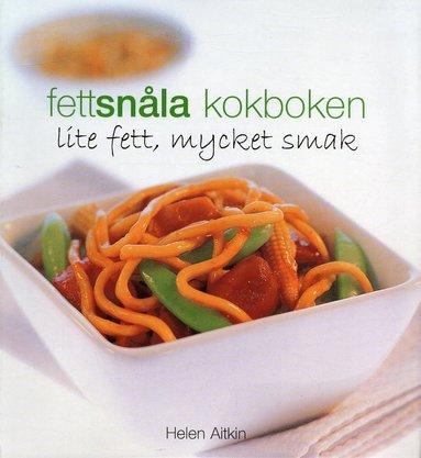 bokomslag Fettsnåla kokboken : Lite fett, mycket smak