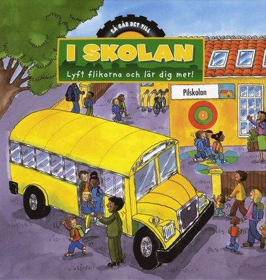 bokomslag I skolan : lyft flikarna och lär dig mer