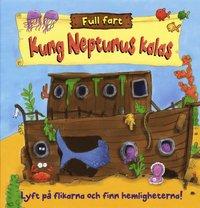 bokomslag Kung Neptunus kalas : lyft på flikarna och finn hemligheterna