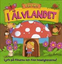 bokomslag I Älvlandet : lyft på flikarna och finn hemligheterna