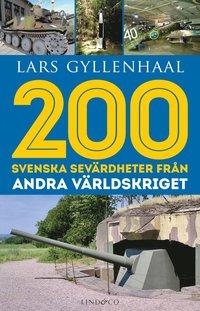 bokomslag 200 svenska sevärdheter från andra världskriget
