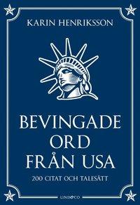 bokomslag Bevingade ord från USA - 200 citat och talesätt