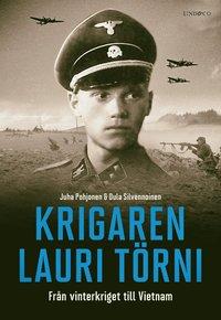 bokomslag Krigaren Lauri Törni : Från vinterkriget till Vietnam