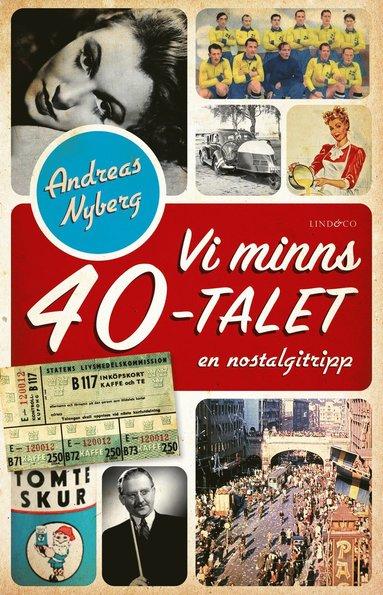 bokomslag Vi minns 40-talet : en nostalgitripp