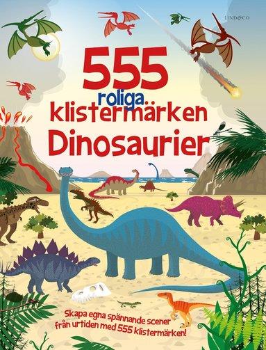 bokomslag 555 roliga klistermärken : dinosaurier