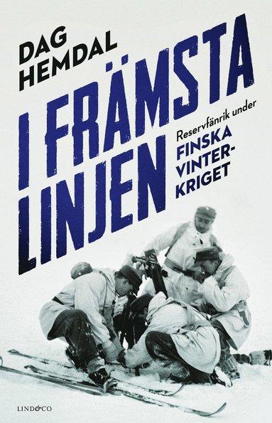 bokomslag I främsta linjen : reservfänrik under finska vinterkriget