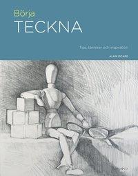 bokomslag Börja teckna : tips, tekniker och inspiration