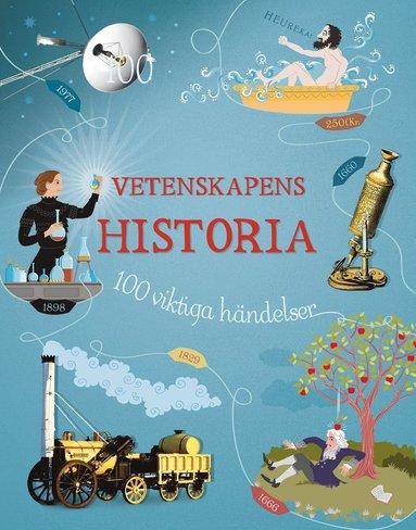 bokomslag Vetenskapens historia : 100 viktiga händelser