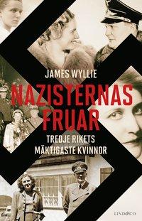 bokomslag Nazisternas fruar : Tredje rikets mäktigaste kvinnor