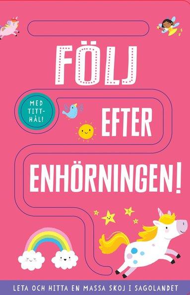 bokomslag Följ efter enhörningen!