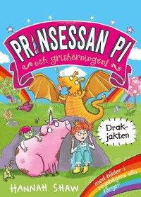 bokomslag Prinsessan Pi och grishörningen! : Drakjakten